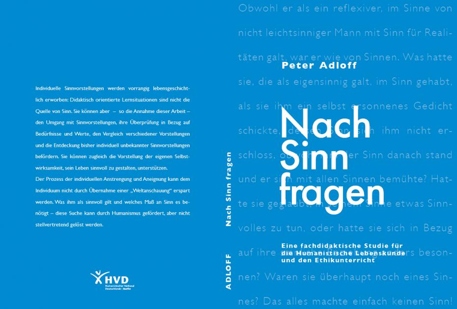 Peter Adloff: Nach Sinn fragen. Eine fachdidaktische Studie für die Humanistische Lebenskunde und den Ethikunterricht. ISBN 978-3-924041-33-5. 215 Seiten, kartoniert, 9,95 €.