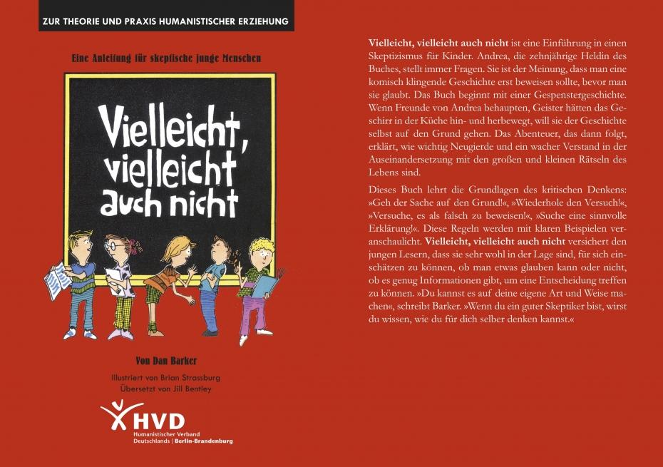 Dan Barker: Vielleicht, vielleicht auch nicht. Eine Anleitung für skeptische junge Menschen. Illustriert von Brian Strassburg. Übersetzt von Jill Bentley.
