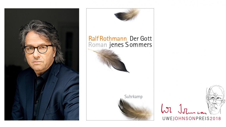 """Ralf Rothmann erhält für seinen Roman """"Der Gott jenes Sommers"""" den Uwe-Johnson-Preis 2018"""